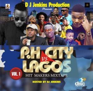 DJ Jenkins: PH City vs Lagos hit maker mixtapes.
