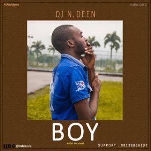 Dj Ndeen – Boy (music).