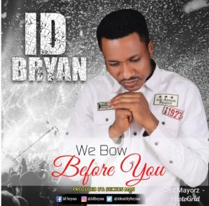 ID bryan – We bow before you (music).