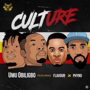 Umu Obiligbo – Culture ft Phyno x Flavour.